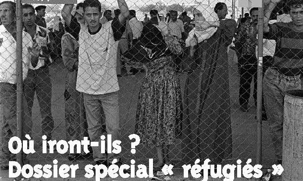 Où iront-ils ? Dossier spécial « réfugiés »