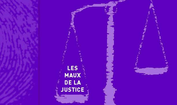 Les maux de la justice
