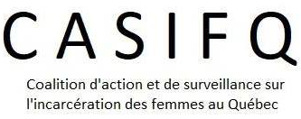 Coalition d'action et de surveillance sur l'incarcération des femmes au Québec (CASIFQ)