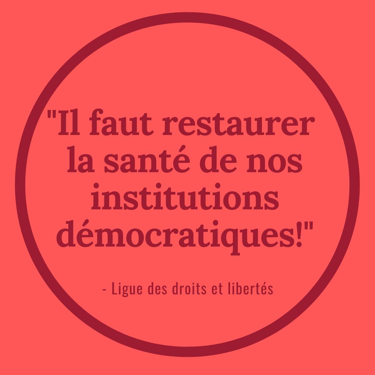 IL faut restaurer la santé de nos institutions démocratiques