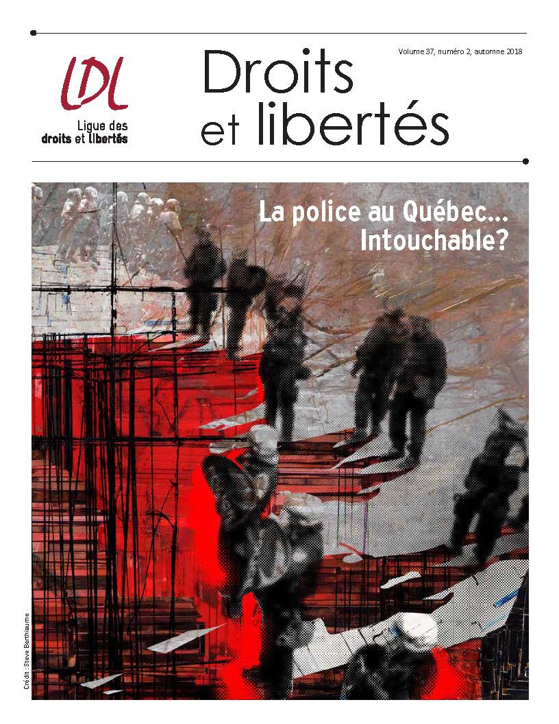 La police au Québec... intouchable? Revue Droits et libertés, Volume 37, numéro 2, automne 2018